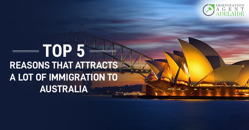 Top 5 Reasons That Attract a Lot of Immigration to Australia