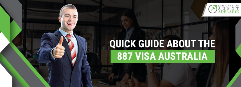Quick Guide About The 887 Visa Australia