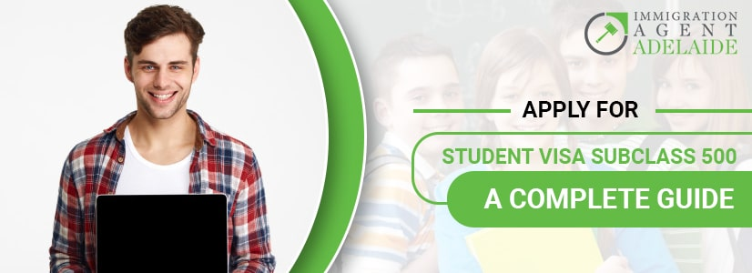 Apply For Student Visa Subclass 500 – A Complete Guide