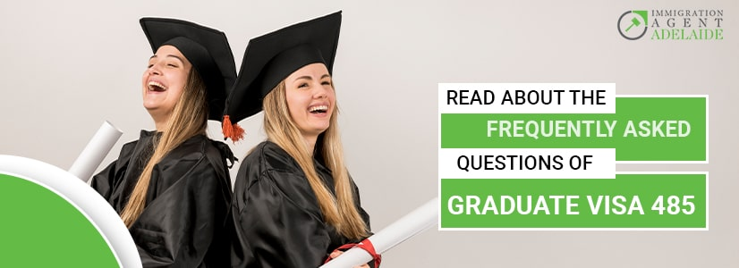 Read About the Frequently Asked Questions of Graduate Visa 485
