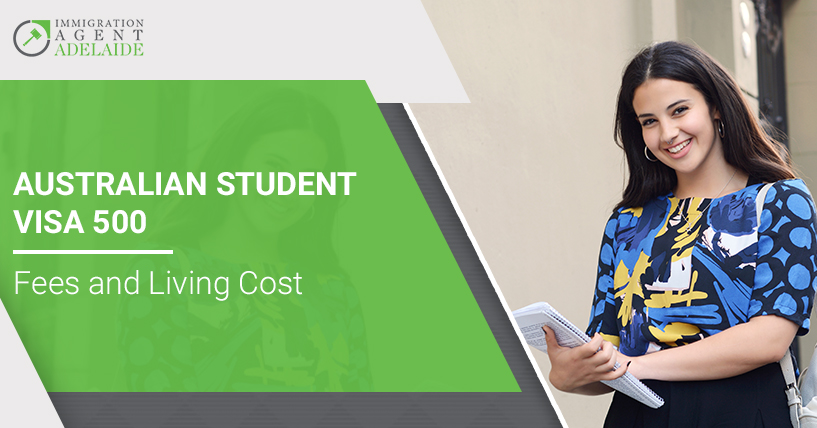Australian Student Visa 500 – Fees and Living Cost
